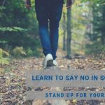 Learn To Say No In Sobriety: Stand Up For Yourself